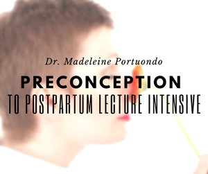 Preconception to Postpartum Lecture Intensive | Dr. Jolene Brighten